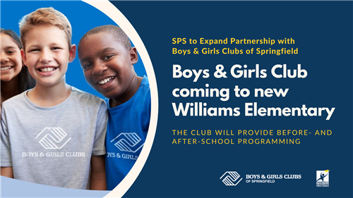 SPS to Expand Partnership with Boys & Girls Clubs of Springfield to Provide Before- & After-School Programming for Children at New Williams Elementary
