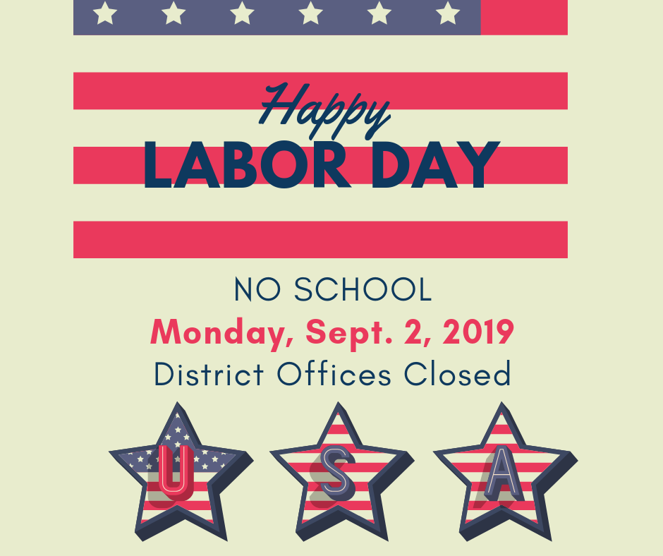 District schools and offices closed Monday, Sept. 2 for Labor Day