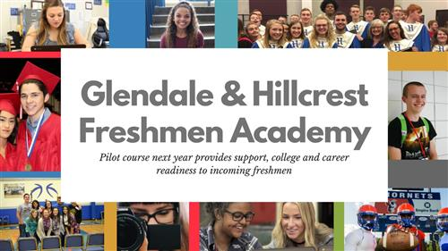 Freshmen at Glendale & Hillcrest to Receive New Introduction  to College & Career Opportunities Next Year