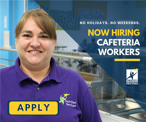 No Holidays. No weekends. Now Hiring Cafeteria Workers