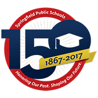 Springfield Public Schools - 150 Years. 1867-2017. Honoring our past, Shaping our future.